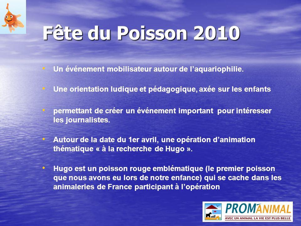 Fête du Poisson 2010 Un événement mobilisateur autour de l'aquariophilie. Une orientation ludique et pédagogique, axée sur les enfants.
