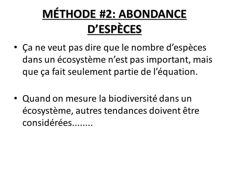 MÉTHODE #2: ABONDANCE D'ESPÈCES
