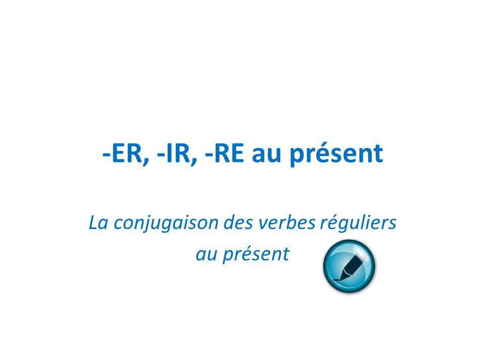La conjugaison des verbes réguliers