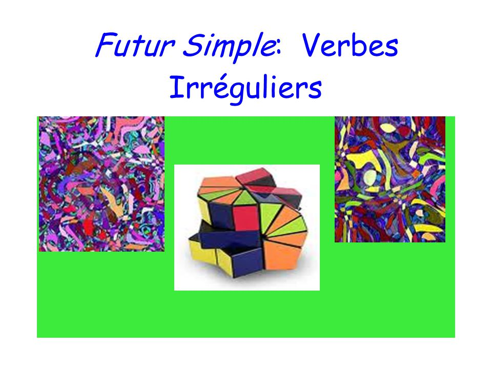 Futur Simple: Verbes Irréguliers