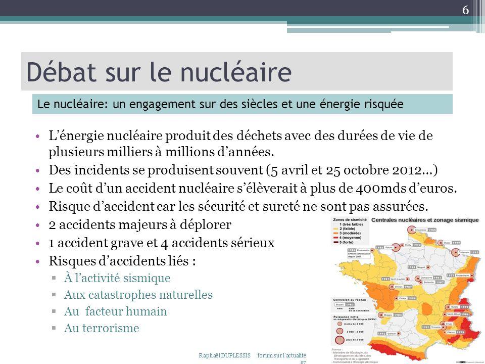 Débat sur le nucléaire Le nucléaire: un engagement sur des siècles et une énergie risquée.