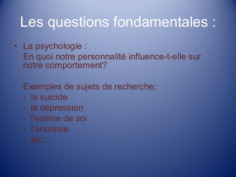 Les questions fondamentales :