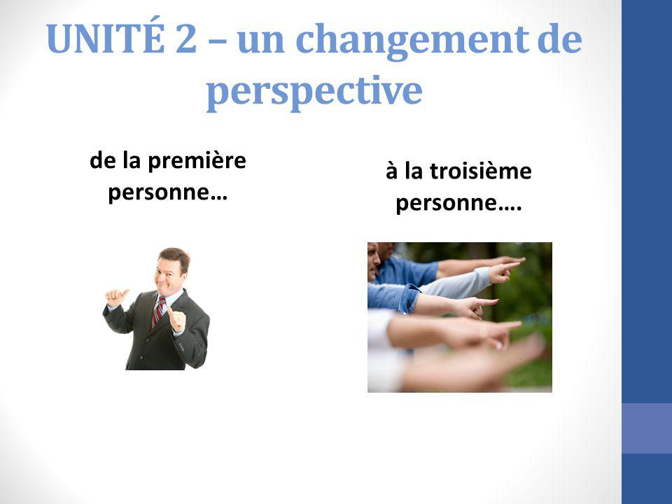 UNITÉ 2 – un changement de perspective