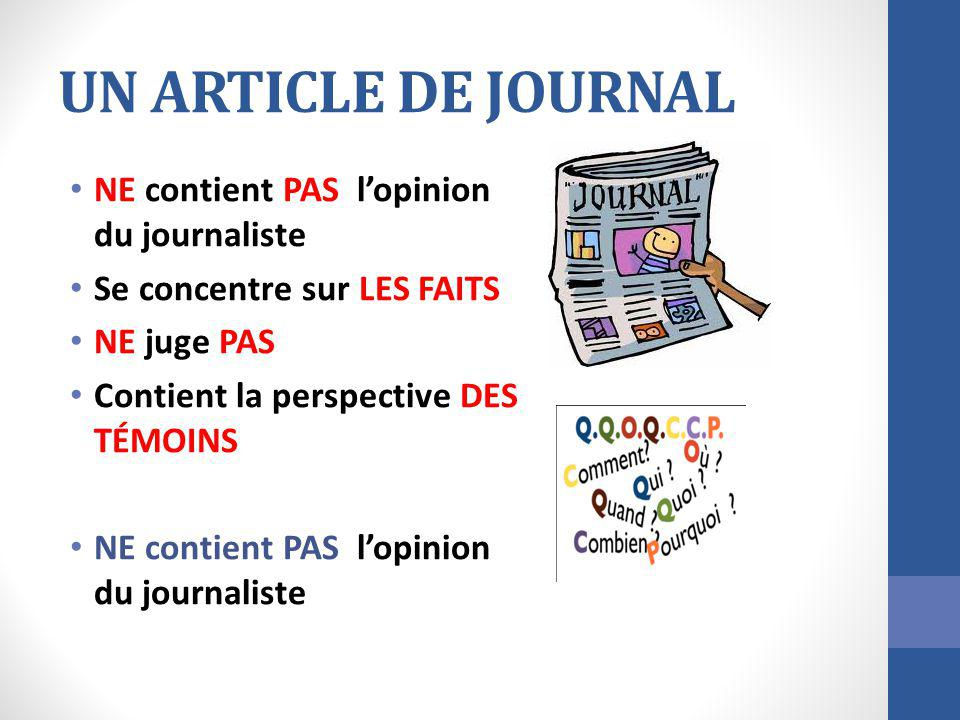UN ARTICLE DE JOURNAL NE contient PAS l'opinion du journaliste