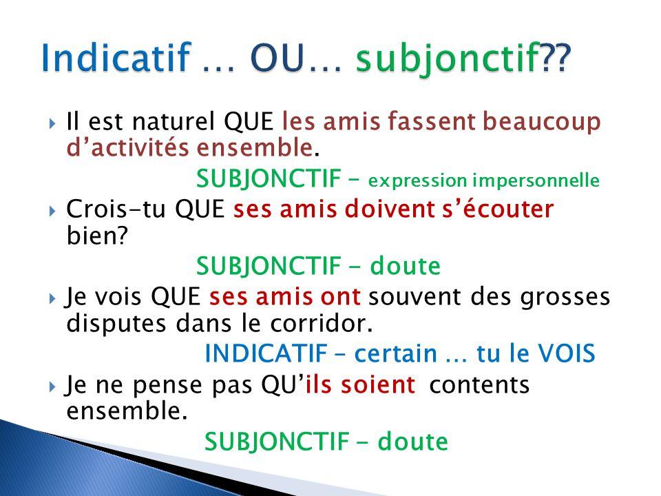 Indicatif … OU… subjonctif