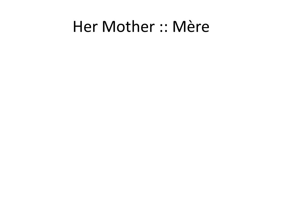 Her Mother :: Mère