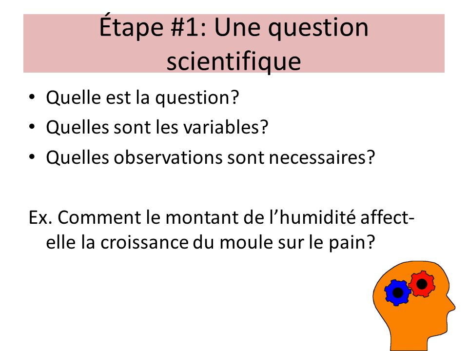 Étape #1: Une question scientifique