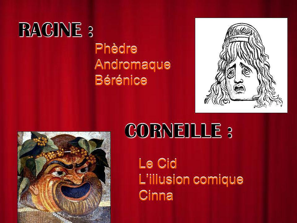 RACINE : CORNEILLE : Andromaque Bérénice Le Cid L'illusion comique