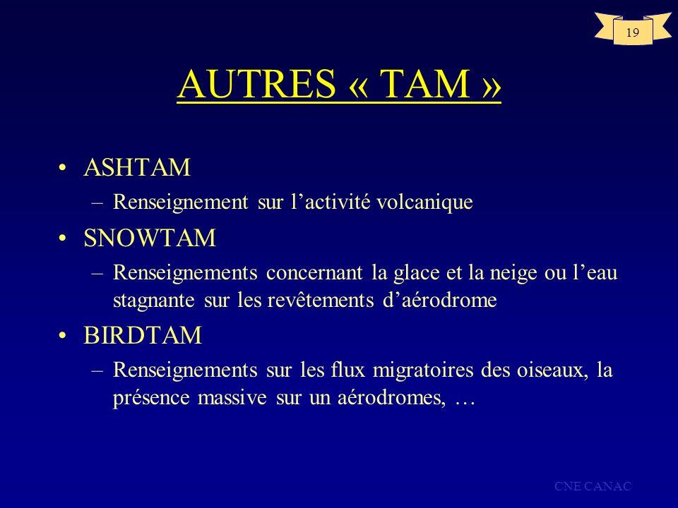 AUTRES « TAM » ASHTAM SNOWTAM BIRDTAM
