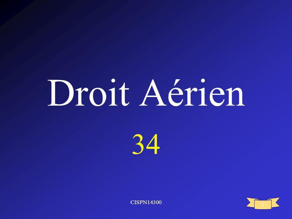 Droit Aérien 34 CISPN14300