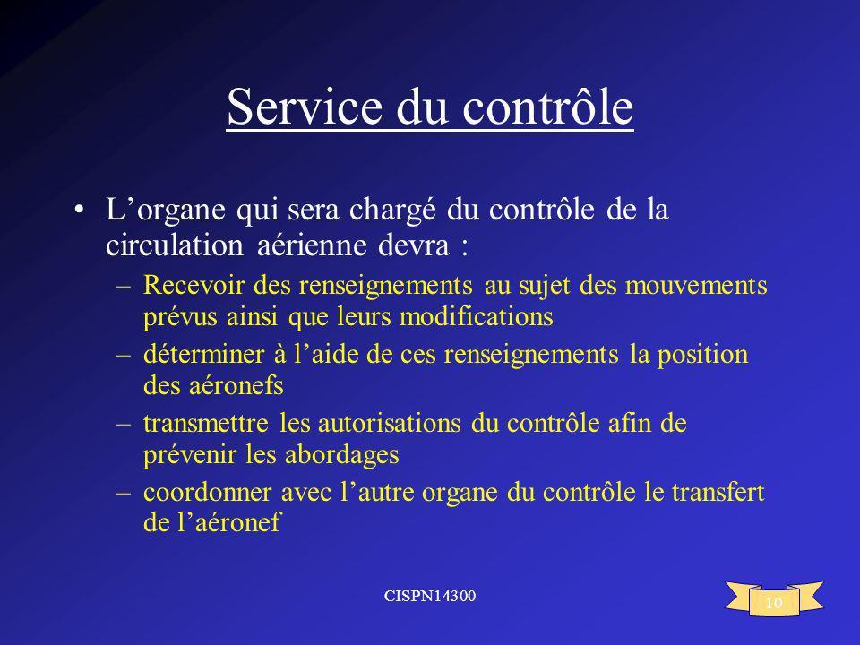 Service du contrôle L'organe qui sera chargé du contrôle de la circulation aérienne devra :