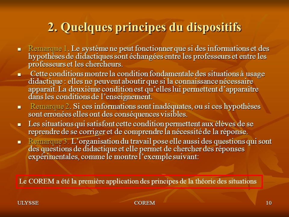 2. Quelques principes du dispositifs