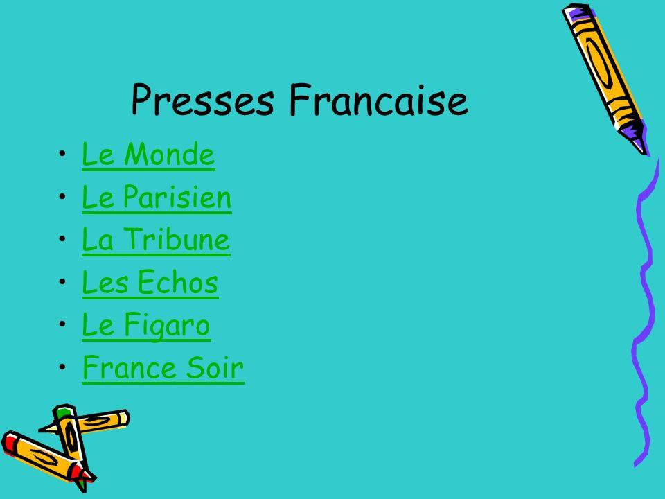 Presses Francaise Le Monde Le Parisien La Tribune Les Echos Le Figaro