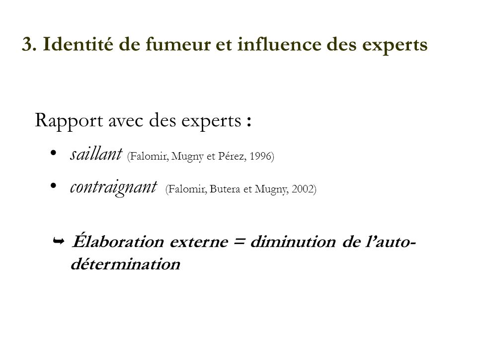 3. Identité de fumeur et influence des experts