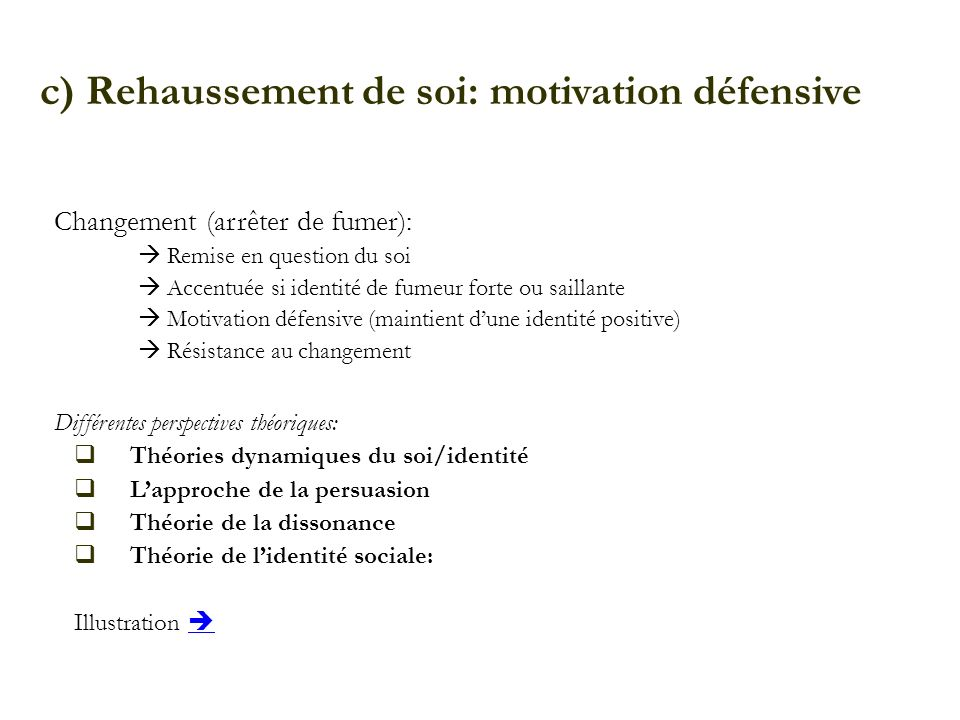 c) Rehaussement de soi: motivation défensive