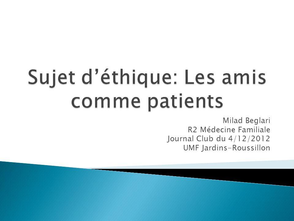 Sujet d'éthique: Les amis comme patients
