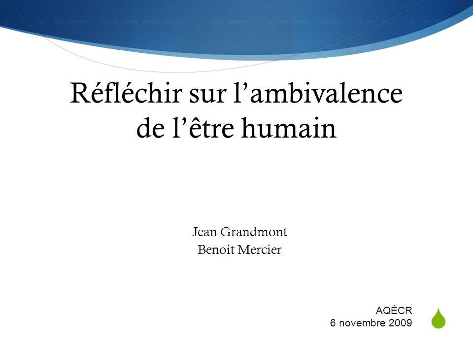 Réfléchir sur l'ambivalence de l'être humain
