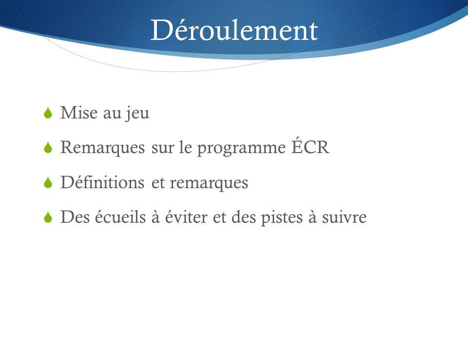 Déroulement Mise au jeu Remarques sur le programme ÉCR