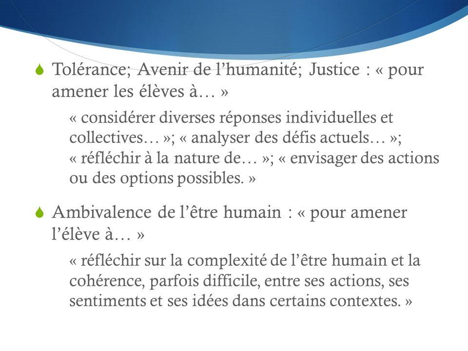 Ambivalence de l'être humain : « pour amener l'élève à… »