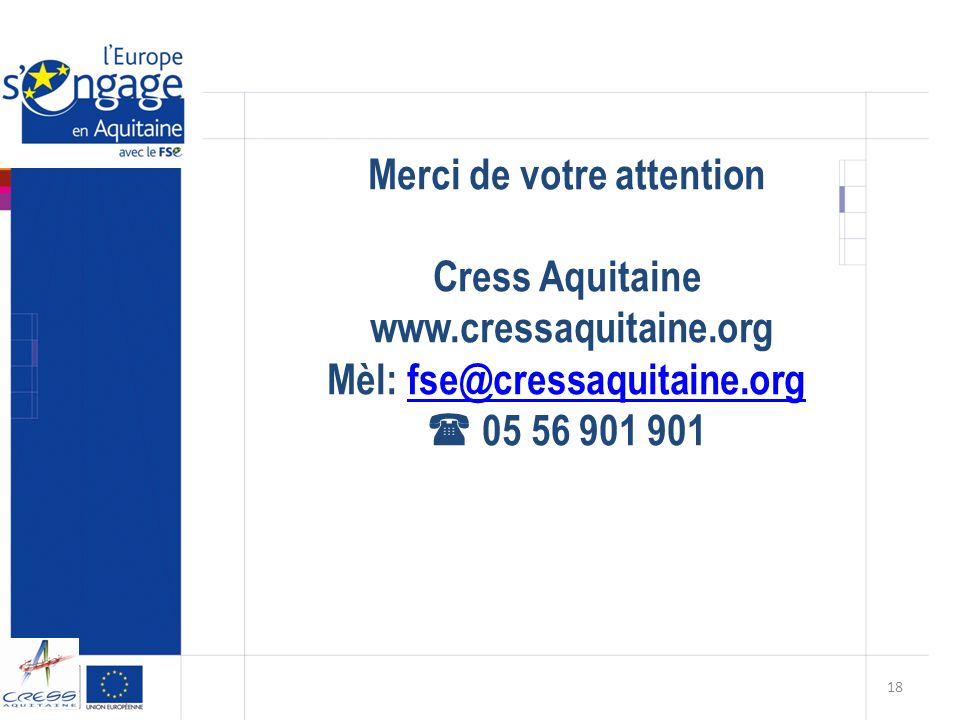 Merci de votre attention Mèl: fse@cressaquitaine.org