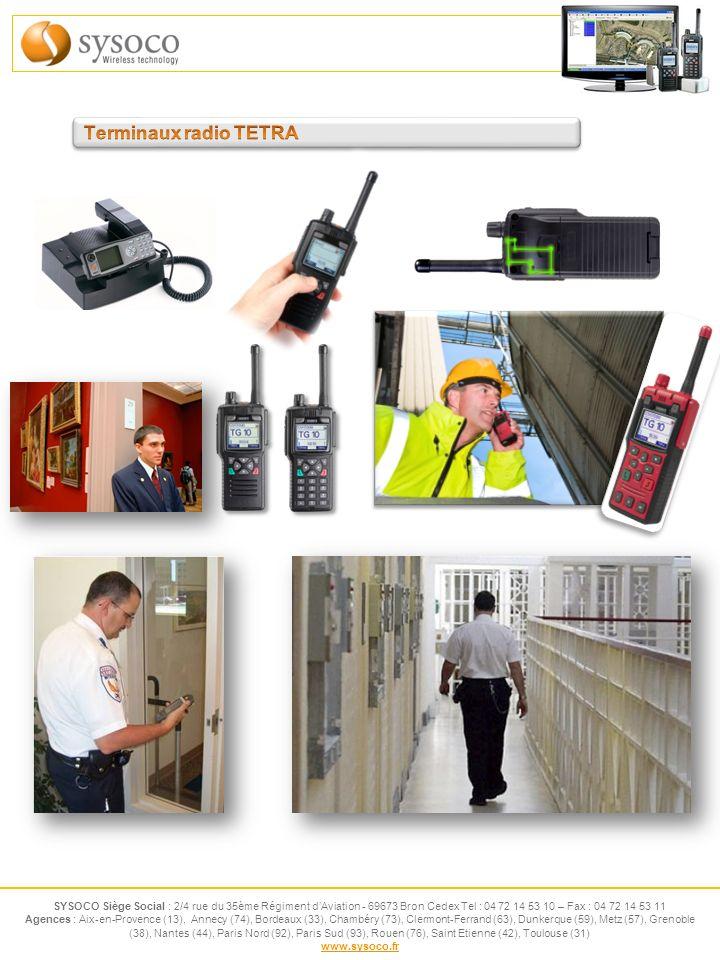 Terminaux radio TETRA SYSOCO Siège Social : 2/4 rue du 35ème Régiment d'Aviation - 69673 Bron Cedex Tel : 04 72 14 53 10 – Fax : 04 72 14 53 11.