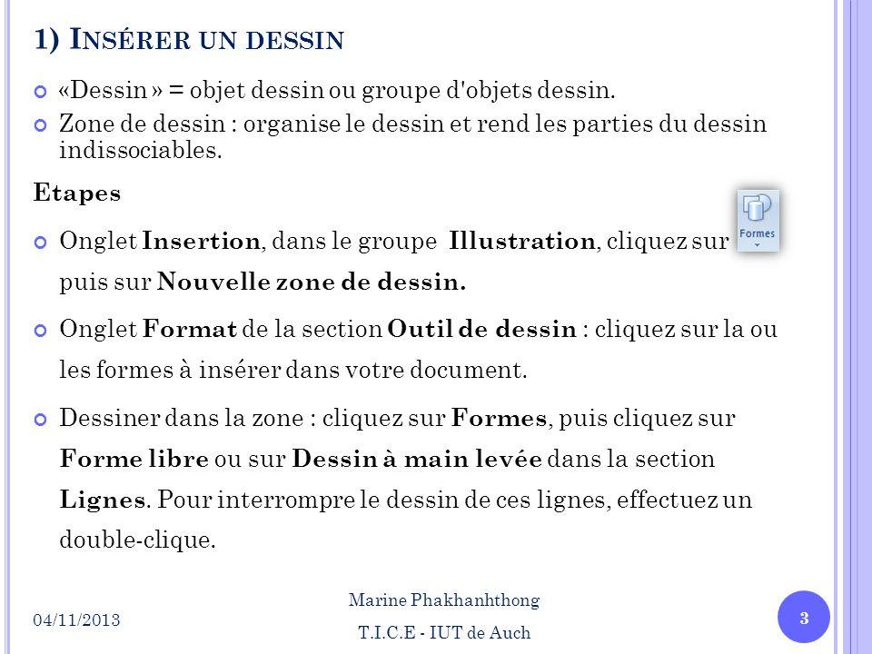 1) Insérer un dessin «Dessin » = objet dessin ou groupe d objets dessin.