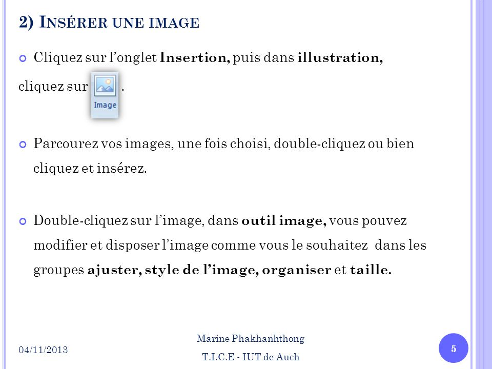 2) Insérer une image Cliquez sur l'onglet Insertion, puis dans illustration, cliquez sur .