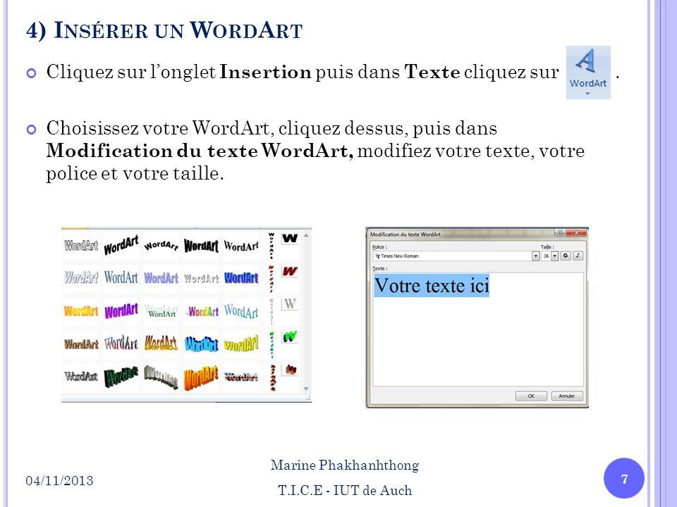 4) Insérer un WordArt Cliquez sur l'onglet Insertion puis dans Texte cliquez sur .