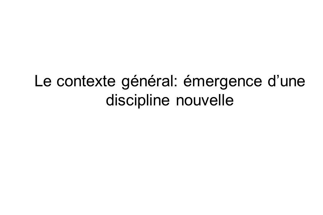 Le contexte général: émergence d'une discipline nouvelle