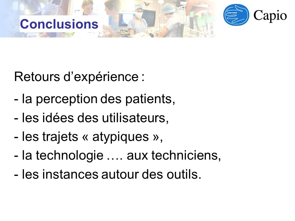 ConclusionsRetours d'expérience : la perception des patients, les idées des utilisateurs, les trajets « atypiques »,