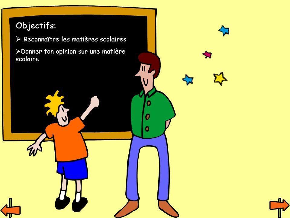 Objectifs: Reconnaître les matières scolaires