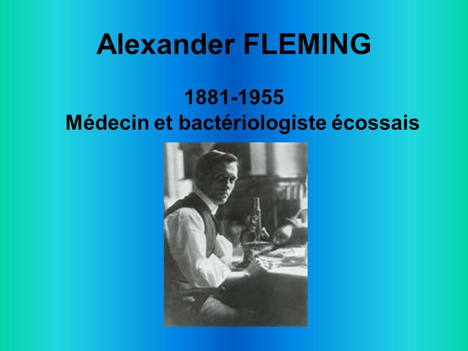 1881-1955 Médecin et bactériologiste écossais