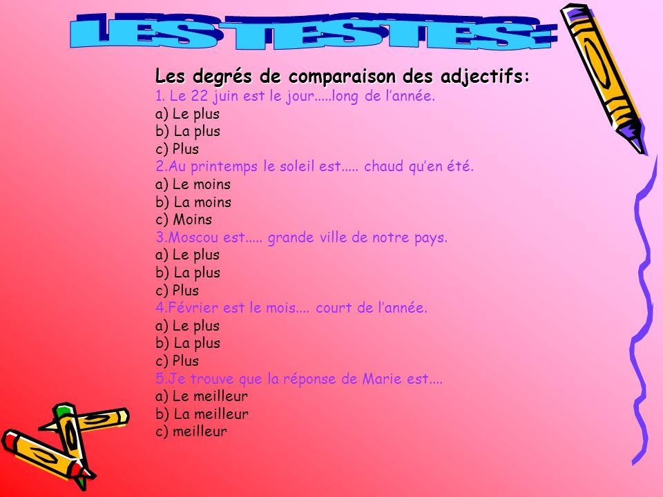 LES TESTES: Les degrés de comparaison des adjectifs: