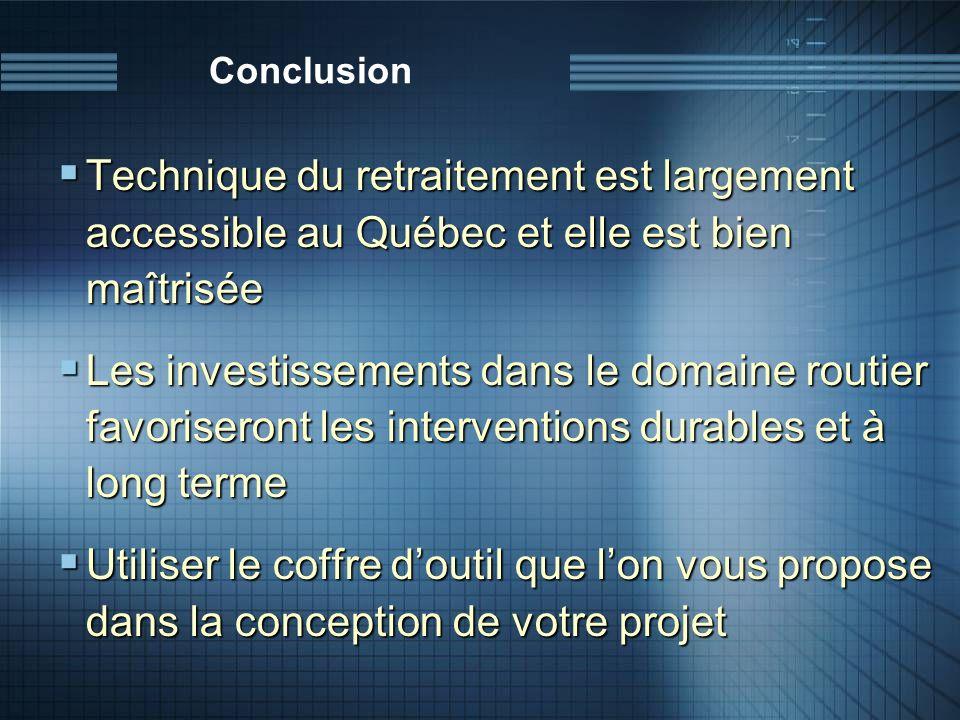 Conclusion Technique du retraitement est largement accessible au Québec et elle est bien maîtrisée.