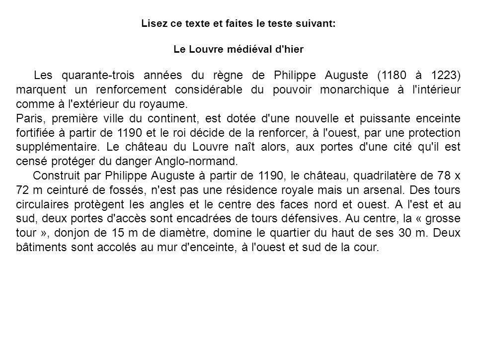 Lisez ce texte et faites le teste suivant: Le Louvre médiéval d hier