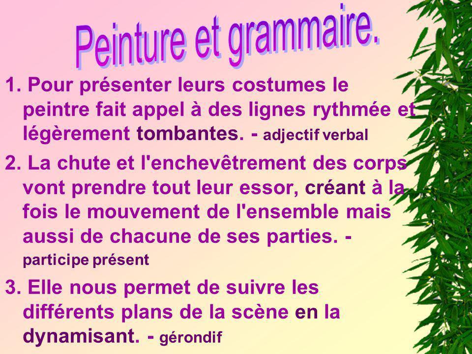Peinture et grammaire. 1. Pour présenter leurs costumes le peintre fait appel à des lignes rythmée et légèrement tombantes. - adjectif verbal.