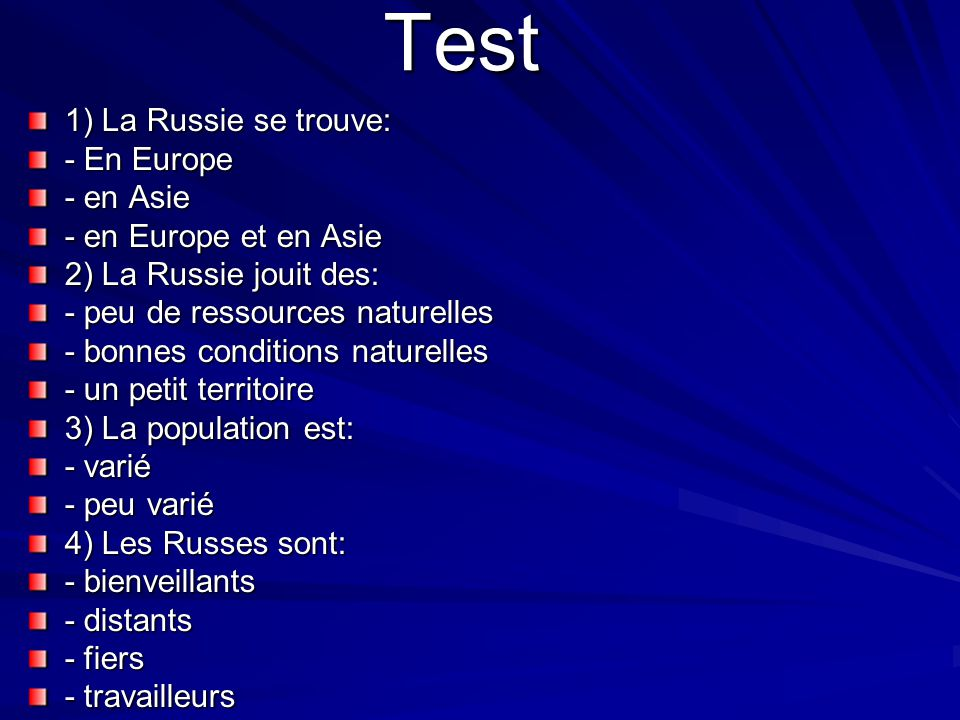 Test 1) La Russie se trouve: - En Europe - en Asie