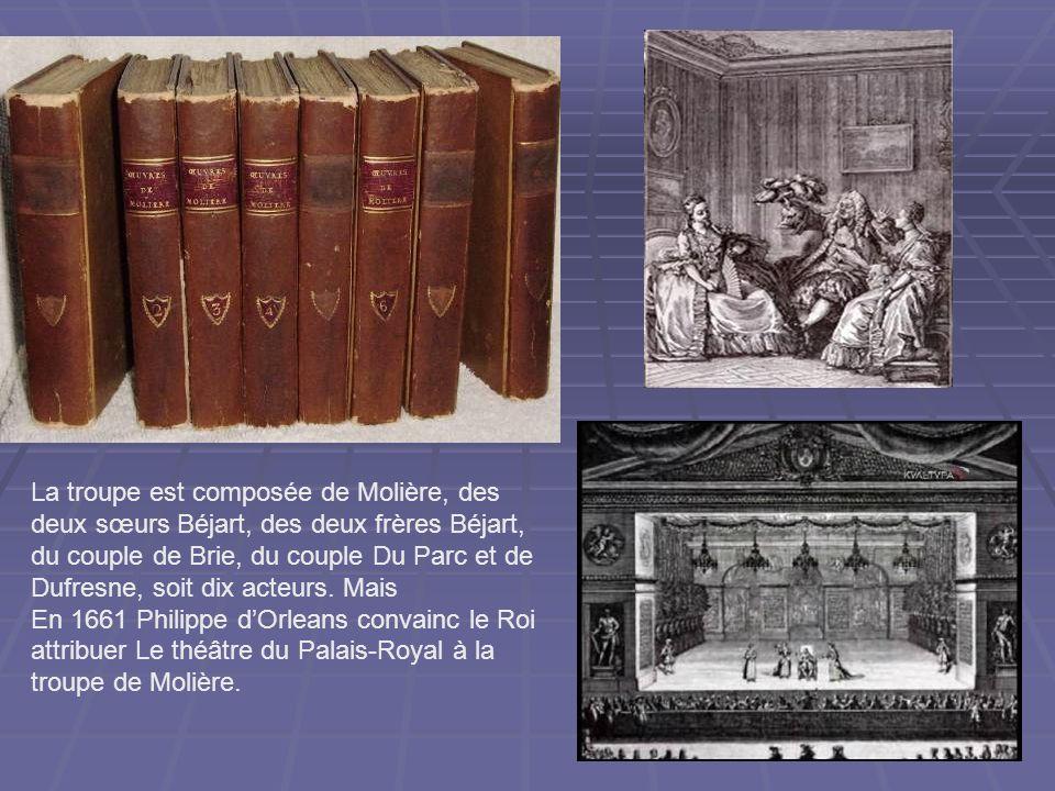 La troupe est composée de Molière, des deux sœurs Béjart, des deux frères Béjart, du couple de Brie, du couple Du Parc et de Dufresne, soit dix acteurs. Mais
