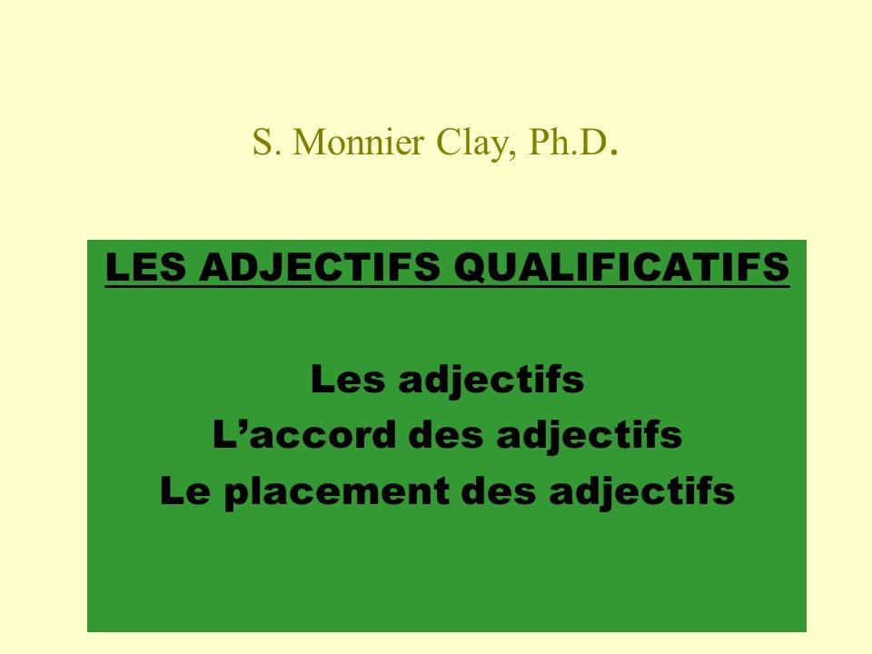 LES ADJECTIFS QUALIFICATIFS Les adjectifs L'accord des adjectifs