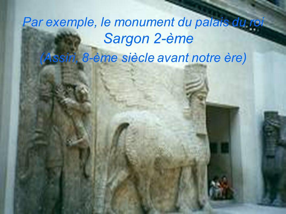 Par exemple, le monument du palais du roi Sargon 2-ème