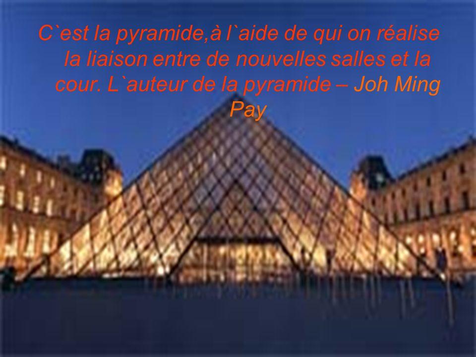 C`est la pyramide,à l`aide de qui on réalise la liaison entre de nouvelles salles et la cour.
