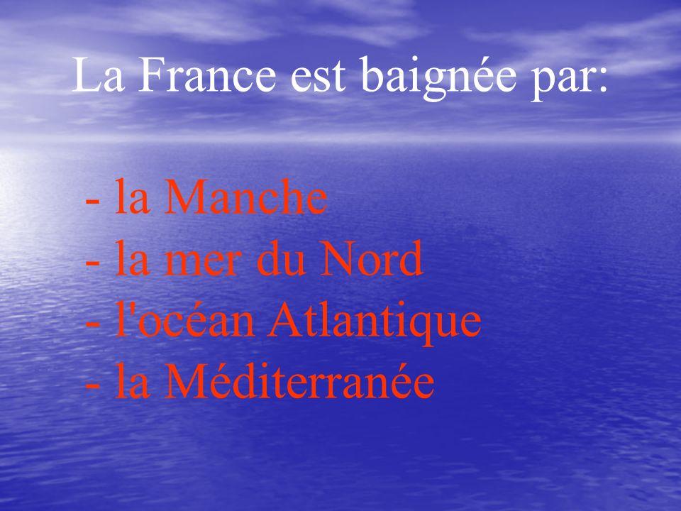 La France est baignée par: