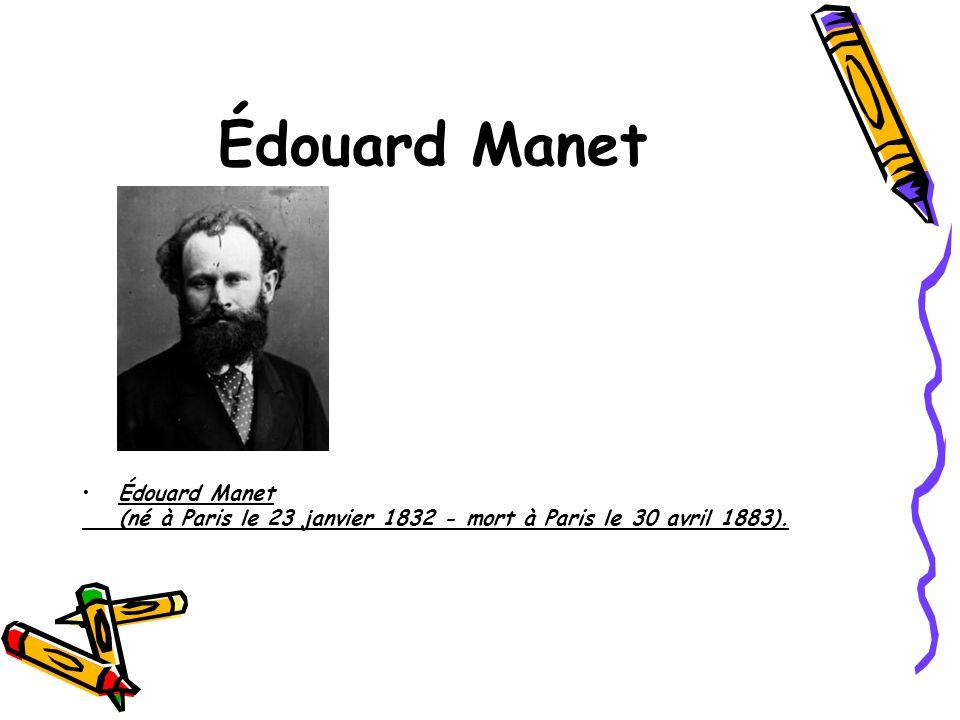 Édouard Manet Édouard Manet