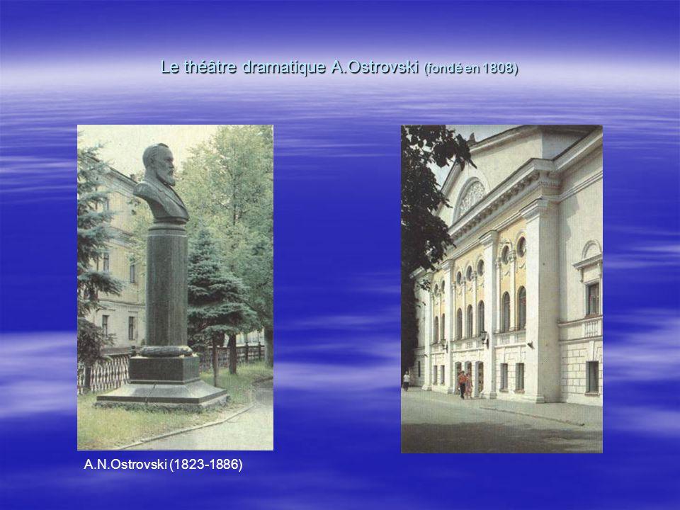 Le théâtre dramatique A.Ostrovski (fondé en 1808)