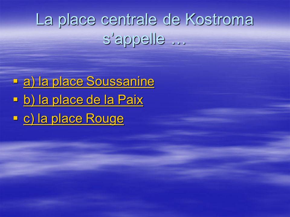 La place centrale de Kostroma s'appelle …