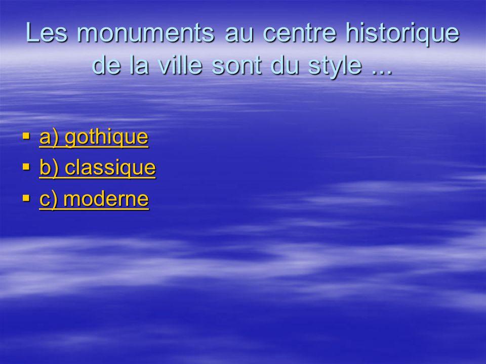 Les monuments au centre historique de la ville sont du style ...