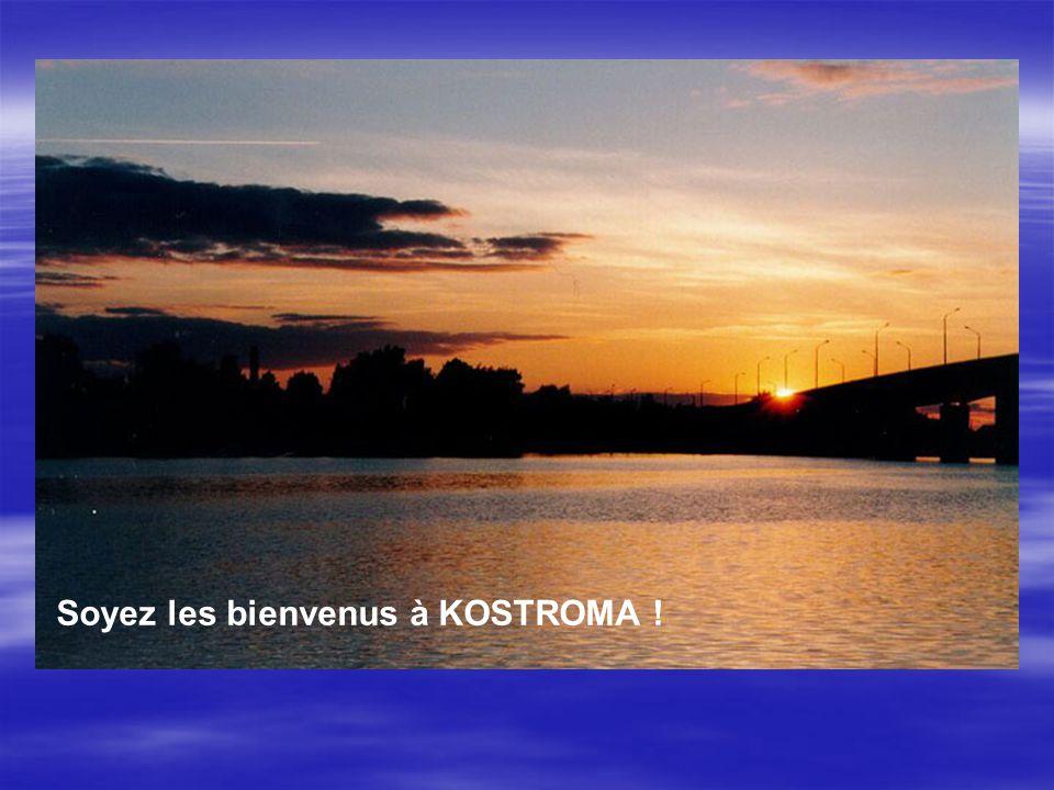 Soyez les bienvenus à KOSTROMA !