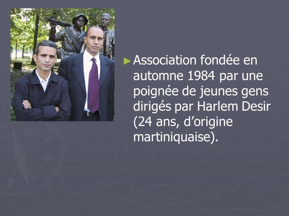 Association fondée en automne 1984 par une poignée de jeunes gens dirigés par Harlem Desir (24 ans, d'origine martiniquaise).