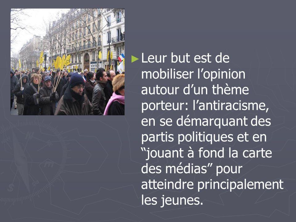 Leur but est de mobiliser l'opinion autour d'un thème porteur: l'antiracisme, en se démarquant des partis politiques et en jouant à fond la carte des médias pour atteindre principalement les jeunes.