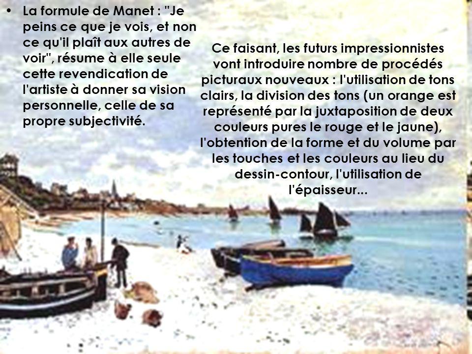 La formule de Manet : Je peins ce que je vois, et non ce qu il plaît aux autres de voir , résume à elle seule cette revendication de l artiste à donner sa vision personnelle, celle de sa propre subjectivité.